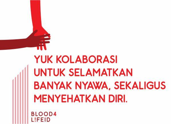 Blood4LifeID Mengajak Komunitas dan Organisasi Kamu Untuk Berkolaborasi Bersama